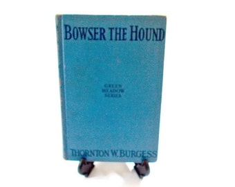 Antique Book,  Bowser the Hound,  Thornton W. Burgess, 1920 Green Meadow Series,  Dog Story