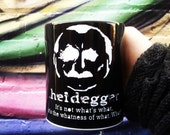Philosophy Mug Quote Mug Heidegger Geekery Literature Gift Funny Novelty Humor 11oz