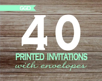 40 Professionally Printed Invitations with Envelopes - 5x7