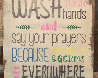 Wash a Your Hands Say Your Prayers  PAINTED Wood Sign not Vinyl