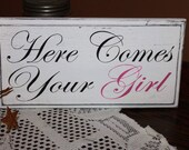 Here Comes Your Girl Sign