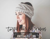 Pattern / PDF (digitally delivered and permission to sell) Twisted Cable Ear Warmer, Cozy Slipon Accessory, Cable Knit Headband Pattern, DIY