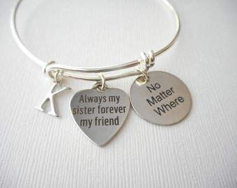 Always my Sister Forever My Friend, No Matter Where- Initial Bangle/ Distance, gift ideas, miles apart, Wedding gift, sisters, birthday, Sis