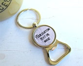 Custom Bottle Opener Keychain, Personalized With Your Words Or Image, Custom Groomsman Gift