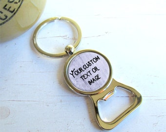 Custom Bottle Opener Keychain, Personalized With Your Words Or Image, Custom Groomsman Gift