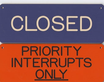 Vintage Open signs Priority Interrupts Only
