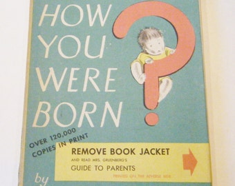 1959 The Wonderful Story Of How You Were Born Hardcover Book With Dust Jacket