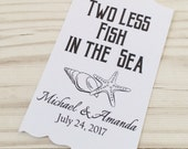 Beach Wedding Favor Thank You Tags - Two Less Fish in The Sea - Personalized - Bridal Shower - Baby Shower - Custom Quantities WT-049