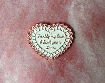 Frankly, my dear, I don't give a damn lapel enamel pin Gone With The Wind inspired pin Scarlett O'hara Rhett