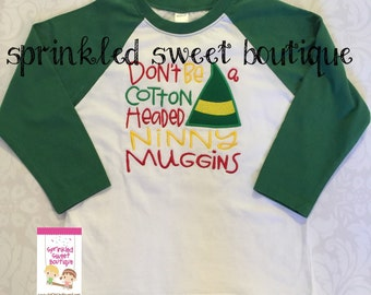 Elf Cotton Headed Ninny Muggins Applique Christmas Holiday Custom Shirt Girls Boys Raglan Baseball Shirt