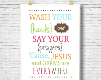 Printable, Wall decor, Wash Your Hands and Say Your Prayers, wall art, bathroom printable, DIY, kids print, Christian Typography