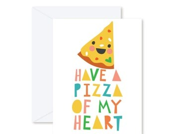 GREETING CARD | Have A Pizza Of My Heart  : Junk Food Modern Illustration Art