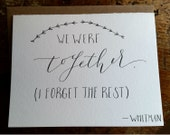 We Were Together (I forget the rest), Walt Whitman Card, Envelope Included, Calligraphy