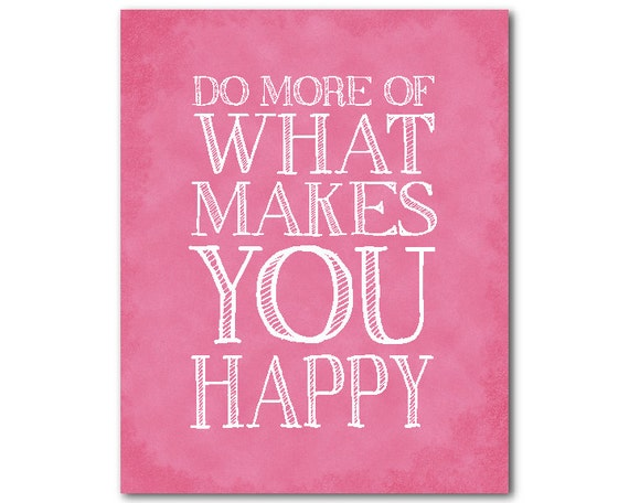 Items similar to Do More of What Makes You Happy ...