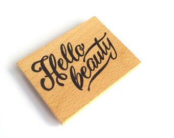 Wooden / Rubber Stamp Hello Beauty