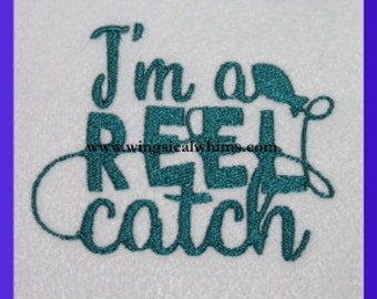 I'm a reel catch Fishing Valentines Day Digitized Machine Embroidery Design