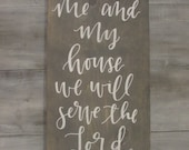 As for Me and My House, We Will Serve the Lord...Rustic Sign