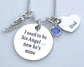 """I Used To Be His Angel Now He's Mine """", Dad Heart Charm, Memorial, Loss Of Loved One, Angel Wing, Remembrance, Daughter Gift , Bereavement"""