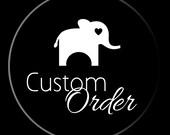 Custom Order for TASHA LOGUE