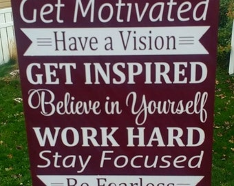 Dream, Get Motivated, Have a Vision, Get Inspired, Believe in yourself, Work Hard, Be Fearless, wood sign, home decor