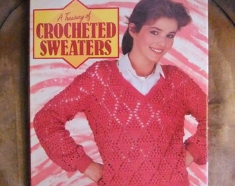 Vintage A Treasury of Crocheted Sweaters 1985 Sedgewood Press