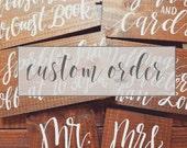 Custom Sign Order for Taylor Golder / Wedding: Nov 12th