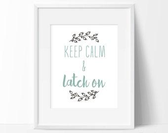 Breastfeeding art Printable Nursery art Keep calm and latch on Nursing art Instant download Typographic art Typographic print 8x10