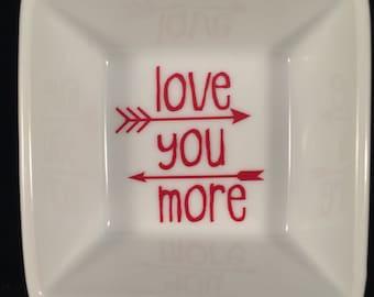 "Love you more white porcelain dish; White jewelry dish; porcelain square ring dish; 3"" square dish."