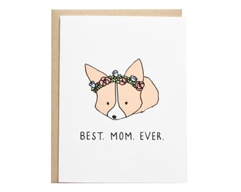 Best Mom Ever Card, Corgi Card, Dog Mom, Floral Crown, Cute Card, Mother's Day, Mom Birthday