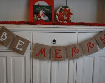 BE MERRY Christmas Holiday Burlap Banner/Bunting