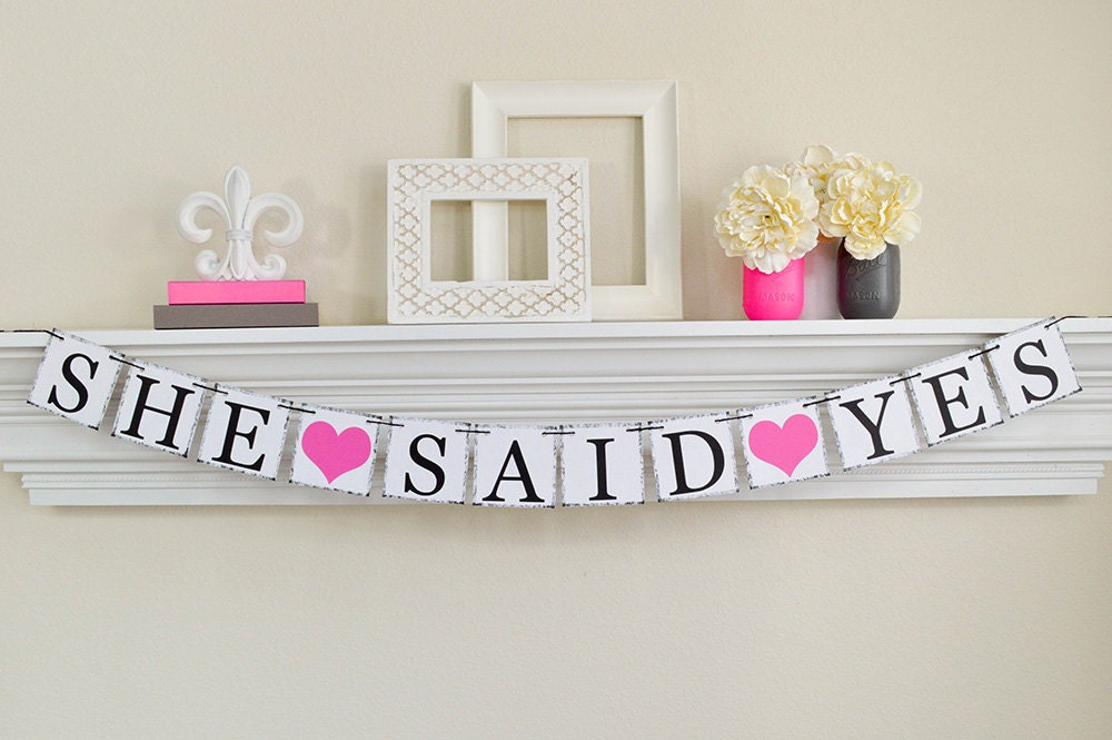 She said yes banner engagement party she said yes sign for Yes decoration