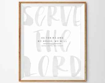 """Gray Watercolor Brush Lettering Scripture Print - """"As For Me and My House, We Will Serve the Lord"""" (Joshua 24:15)"""