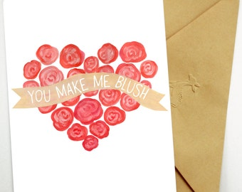 You Make Me Blush Card