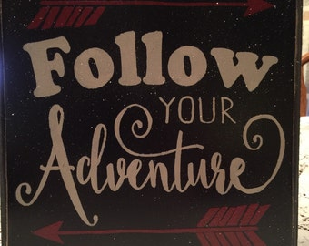 Follow your adventure! Hand painted sign