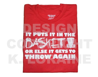 It Puts it in the Basket or Else... Disc Golf Shirt - Red - Adult