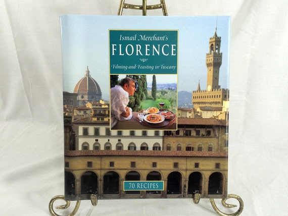 Ismail Merchant's Florence Filming and Feasting in Tuscany 70 Recipes Illustrated 1994 First Edition Hardcover with Dust Jacket Vintage Book