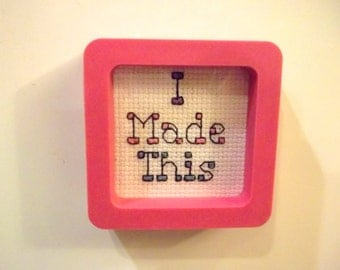 Cross Stitched I Made This Refrigerator Magnet Pink