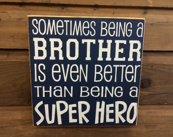 Sometimes being a Brother... - Rustic Sign | Nursery Sign | Sibling's Sign | Country Sign | Primitive Sign