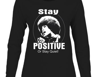 Stay Positive /Long Sleeve Tee/Afrocentric/Urban/Ethnic/Black Pride/Black Power/Black Girls Rock/Black Girl Magic/Women Of Color