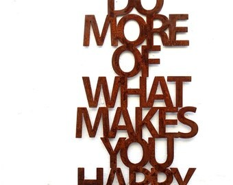 Do more of what makes you happy, RUST, ca. 35x60cm
