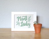 Plant Lady Art Print on Handmade Paper Brush Calligraphy Print Plant Lady Motivational Quote