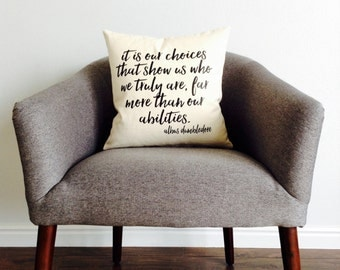 "Harry Potter Dumbledore Quote ""It Is Our Choices"" Pillow"