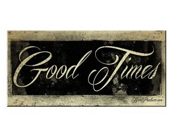"""Good Times - 11"""" x 23""""  Wood Plaque Sign"""