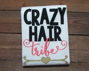 Crazy hair tribe embroidered shirt - Crazy hair dont care - girls embroidered shirt