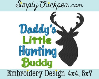 Embroidery Design - Daddy's Little Hunting Buddy - Deer Instant Download - For 4x4 and 5x7 Hoops - Perfect for Baby Boys