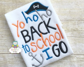Yo Ho Ho Back to School I Go Shirt, First day of School,Back to School,School Shirt, Boy Back to School Shirt, Back to School, Pirate School