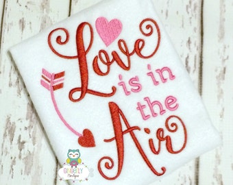 Love is in the Air Shirt or Bodysuit, Girl Valentine Shirt, Valentines Day, Valentine Shirt, Love Shirt, Love is in the Air