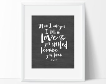 Printable Wall Art, When I Saw You I Fell In Love & You Smiled Because You Knew, Black and White Calligraphy Love Quote