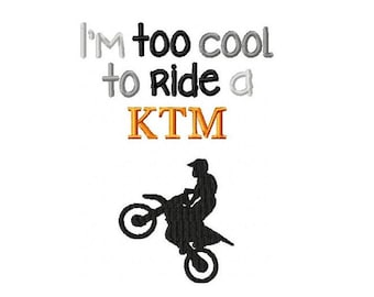 Too Cool For KTM Dirt bike Embroidery Design 5x7 -INSTANT DOWNLOAD-