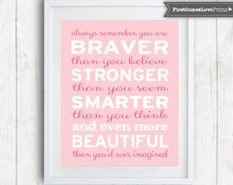 Always Remember You Are Braver, Smarter, More Beautiful / Nursery Wall Art / Graduation Gift / Teen Quote Print / Inspirational Girl Quote
